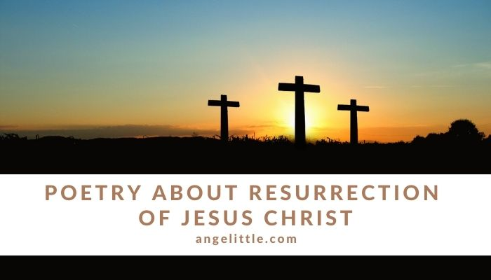 Poetry about Resurrection of Jesus Christ by Angelittle | Angelita Chua Elloren