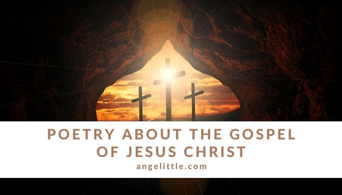 Poetry about the Gospel of Jesus Christ by Angelittle | Angelita Chua Elloren