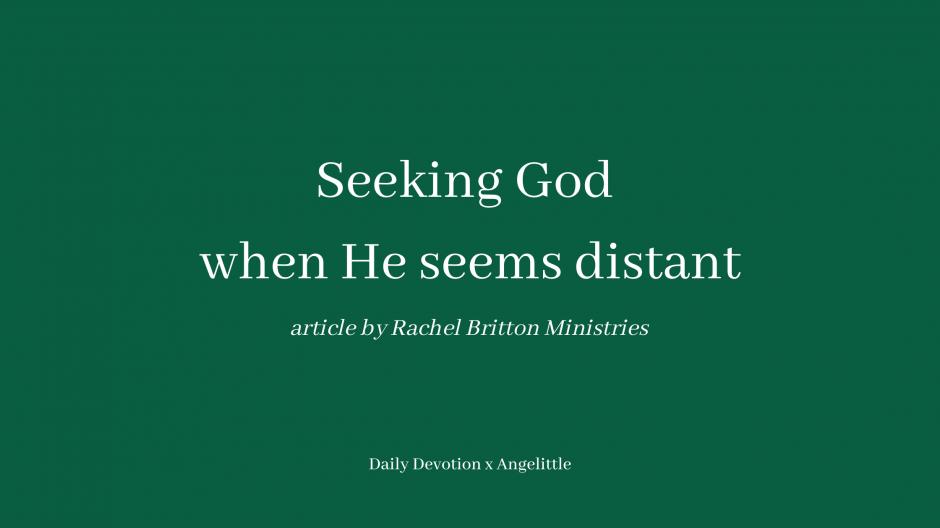 Seeking God when He seems distant