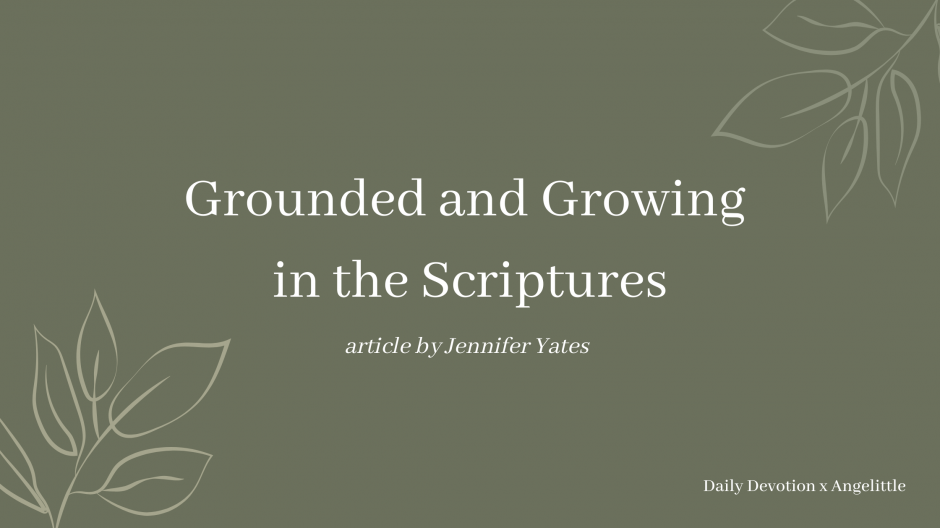 Grounded and Growing in the Scriptures by Jennifer Yates | Deeply Rooted Devotional series | Angelittle